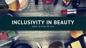 inclusivity in beauty industry